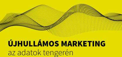 Újhullámos marketing az adatok tengerén.   A két legjövedelmezőbb marketing irány.
